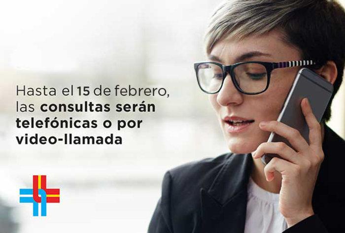 Hasta el 15 de febrero, las consultas serán telefónicas o por video-llamada